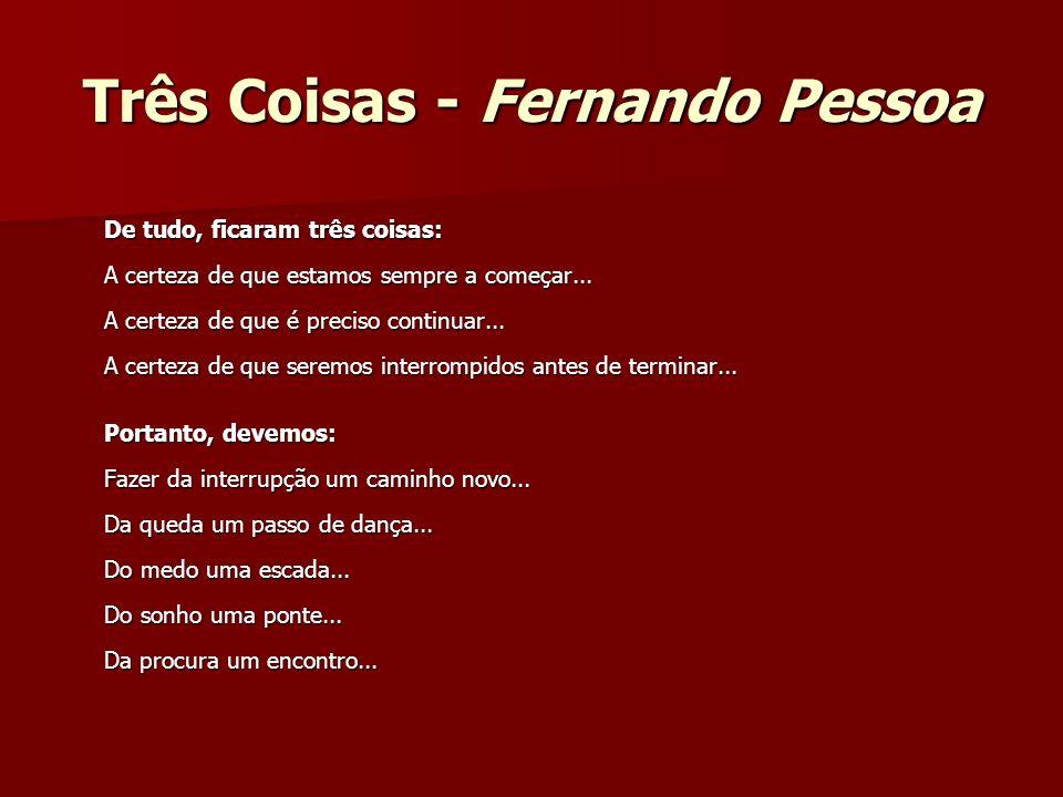 Três Coisas - Fernando Pessoa