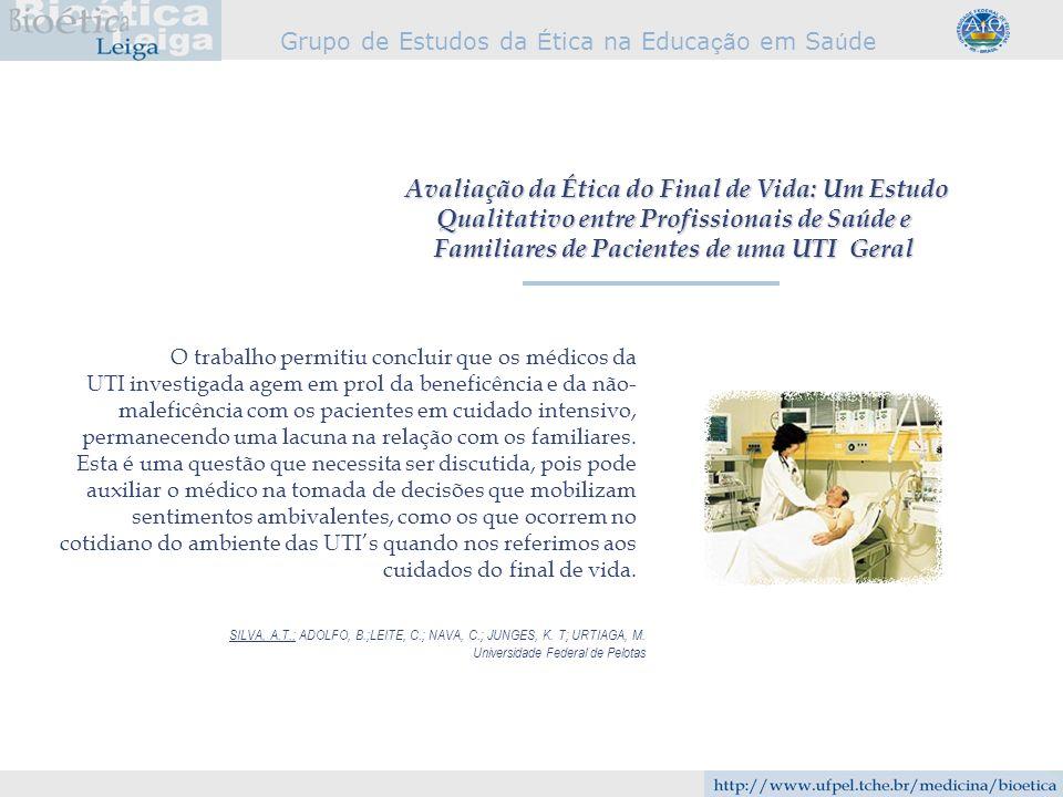 Avaliação da Ética do Final de Vida: Um Estudo Qualitativo entre Profissionais de Saúde e Familiares de Pacientes de uma UTI Geral