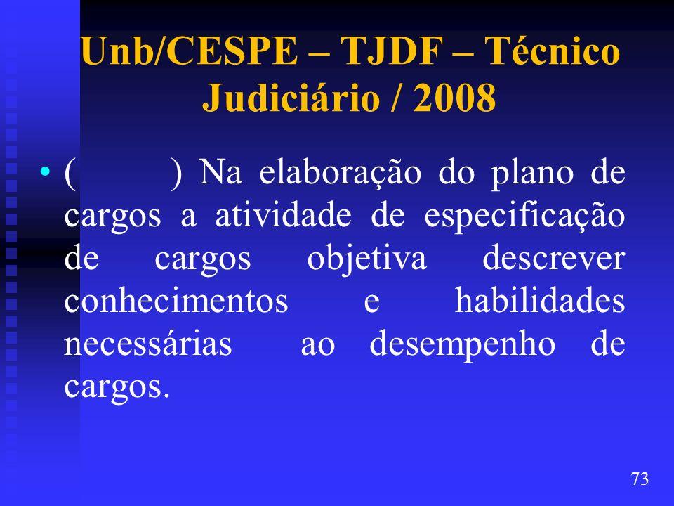 Unb/CESPE – TJDF – Técnico Judiciário / 2008