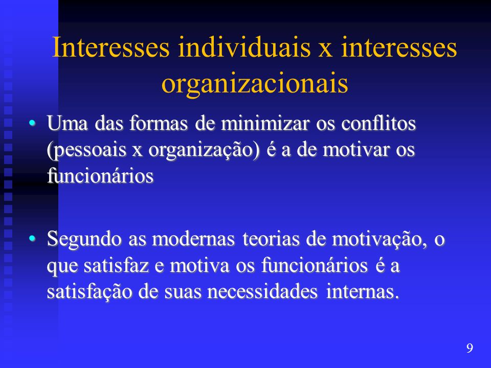 Interesses individuais x interesses organizacionais