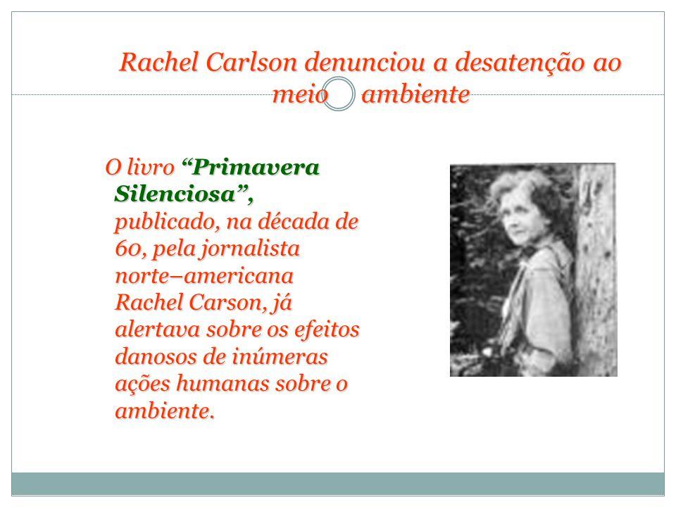 Rachel Carlson denunciou a desatenção ao meio ambiente