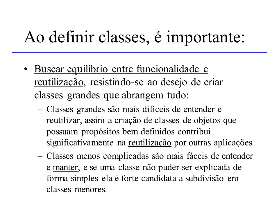 Ao definir classes, é importante: