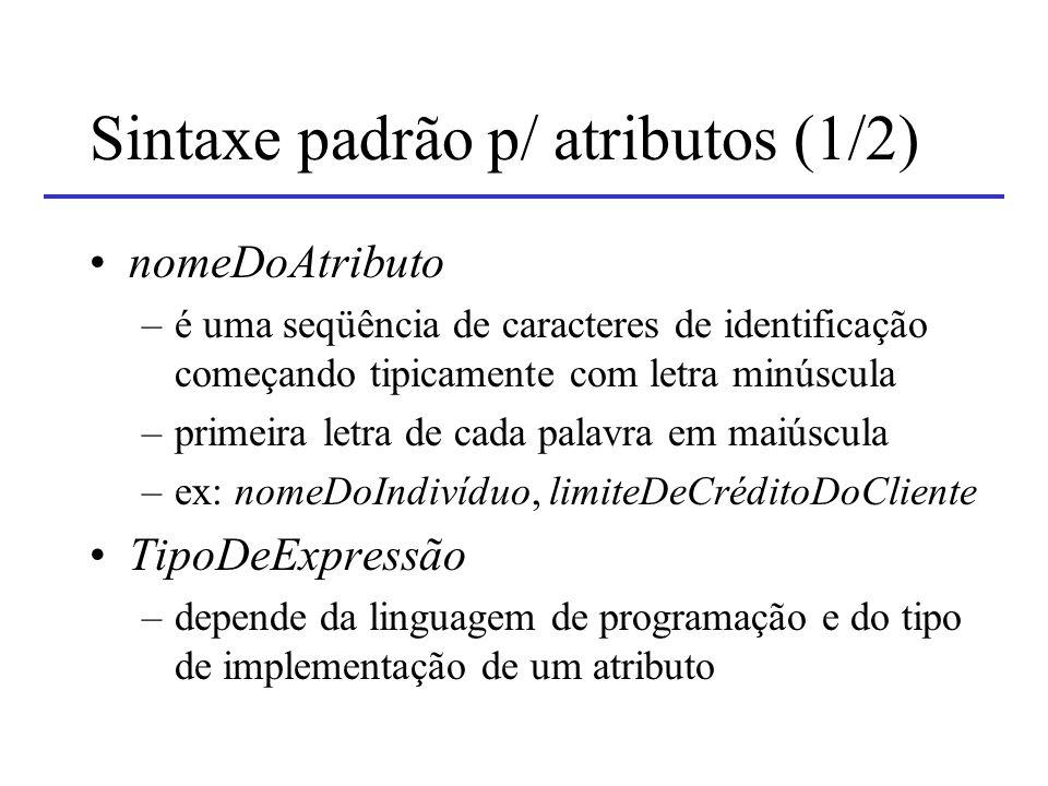 Sintaxe padrão p/ atributos (1/2)