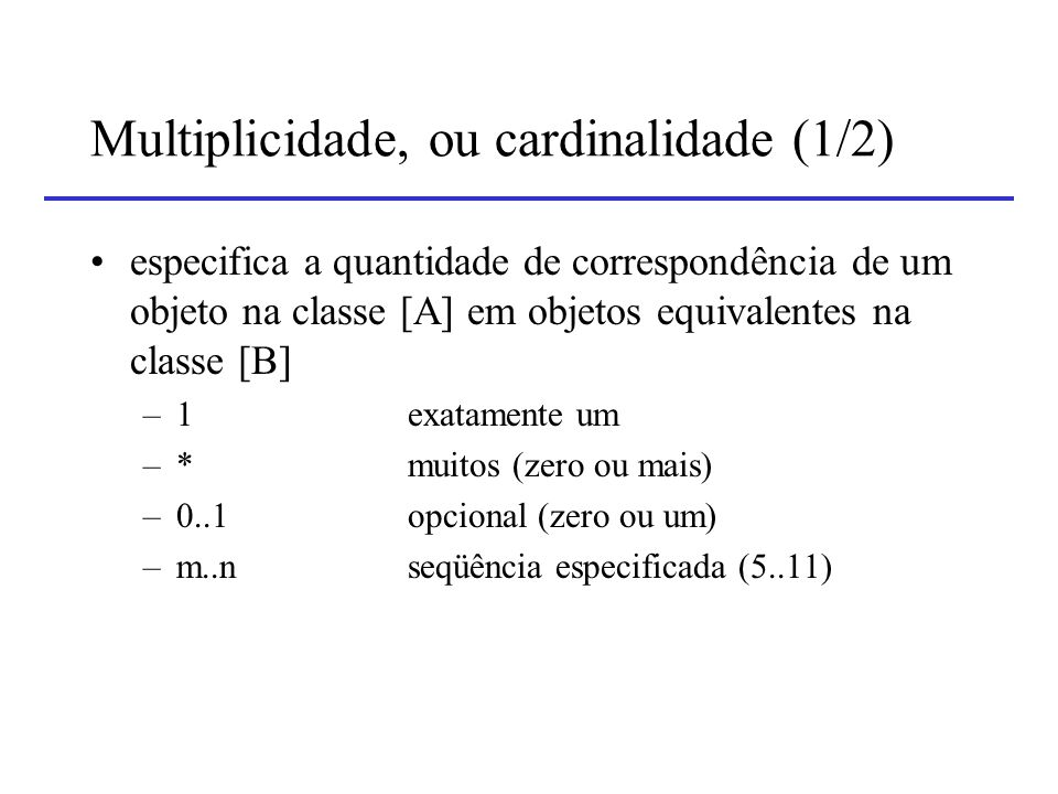 Multiplicidade, ou cardinalidade (1/2)