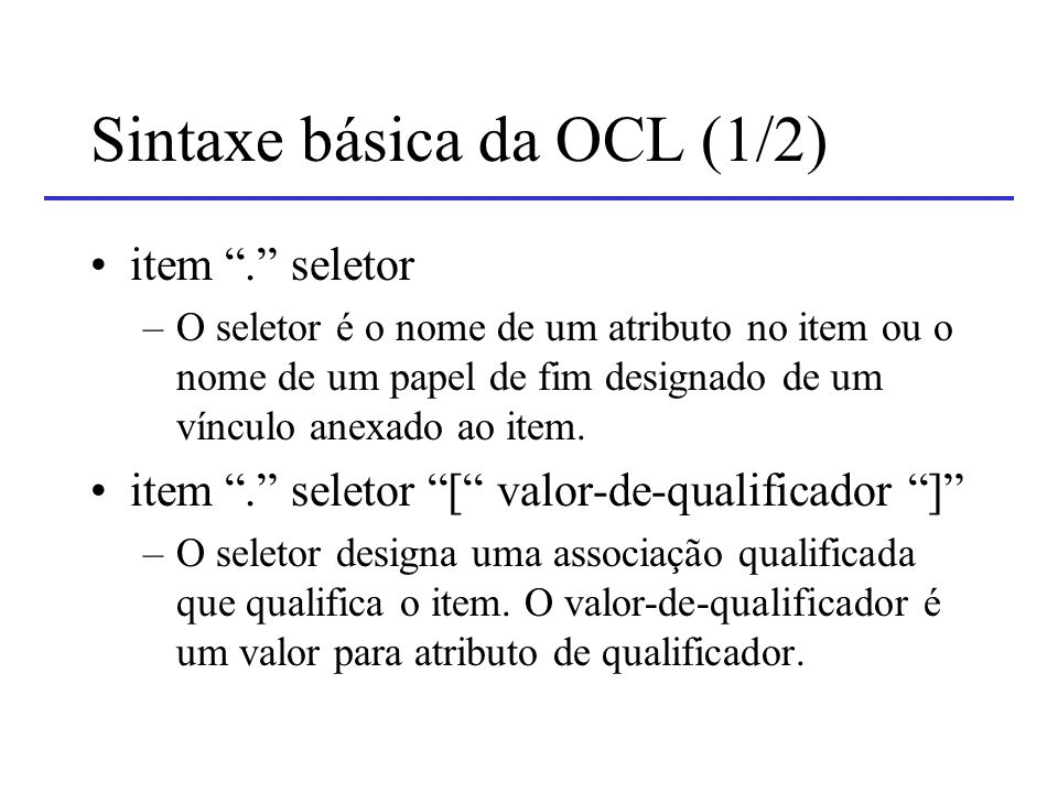 Sintaxe básica da OCL (1/2)