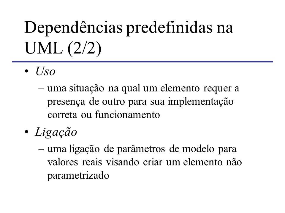 Dependências predefinidas na UML (2/2)