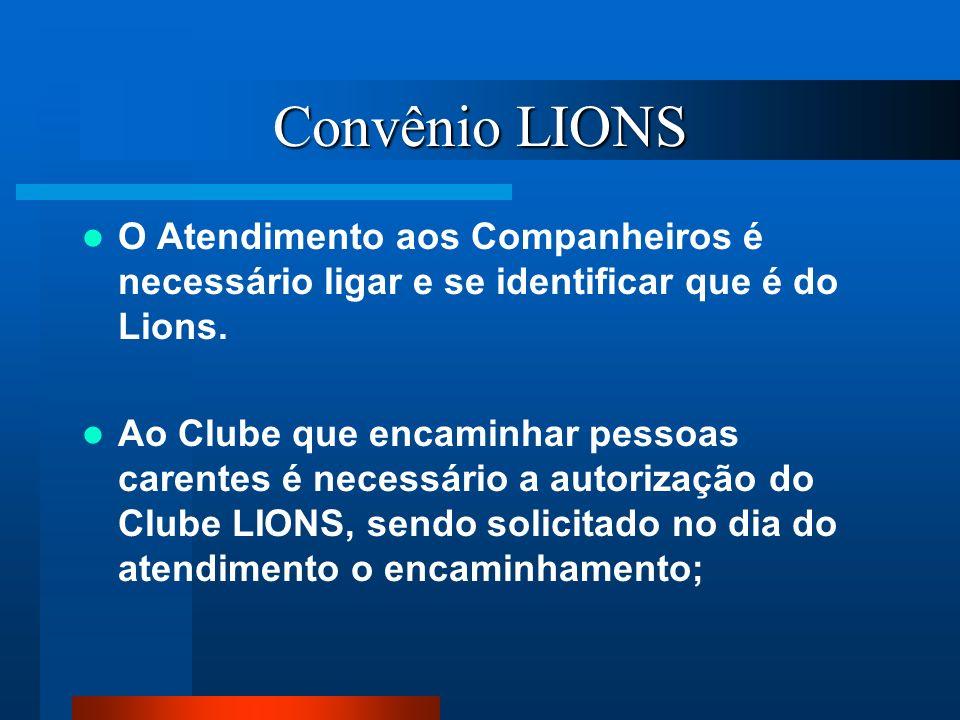 Convênio LIONSO Atendimento aos Companheiros é necessário ligar e se identificar que é do Lions.