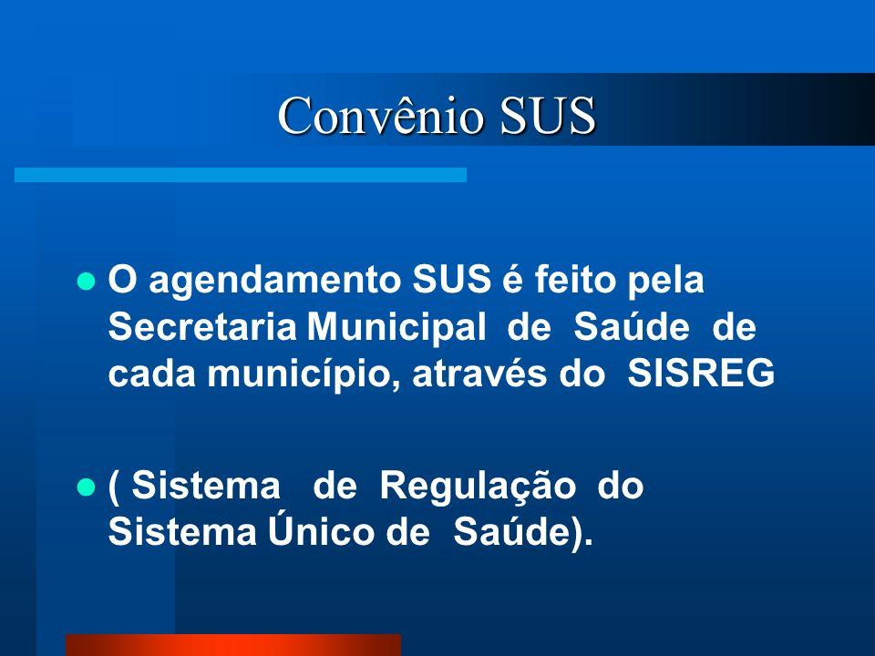 Convênio SUSO agendamento SUS é feito pela Secretaria Municipal de Saúde de cada município, através do SISREG.