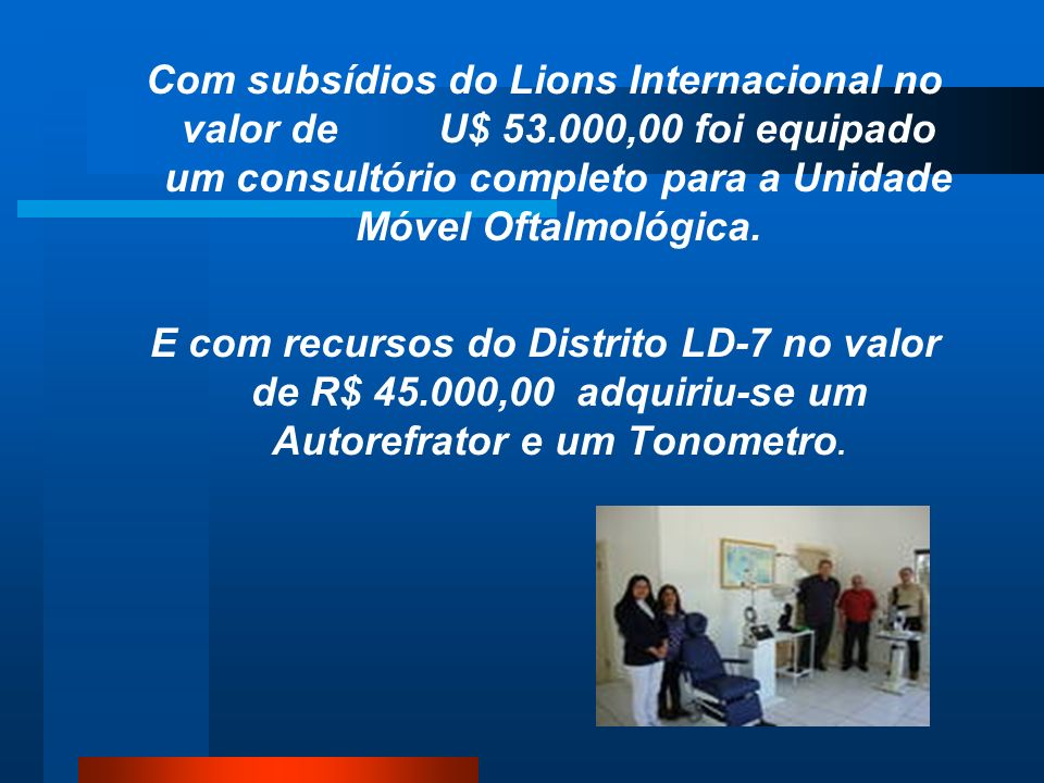 Com subsídios do Lions Internacional no valor de U$ 53