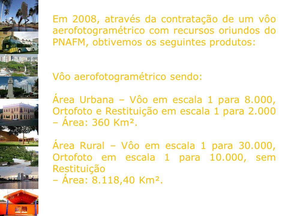 Em 2008, através da contratação de um vôo aerofotogramétrico com recursos oriundos do PNAFM, obtivemos os seguintes produtos: