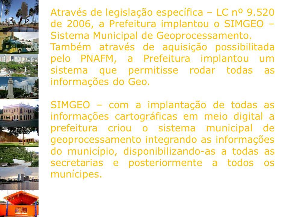 Através de legislação específica – LC nº 9