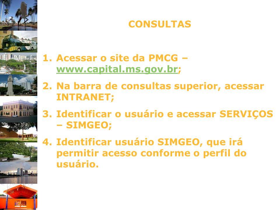 CONSULTAS Acessar o site da PMCG – www.capital.ms.gov.br; Na barra de consultas superior, acessar INTRANET;