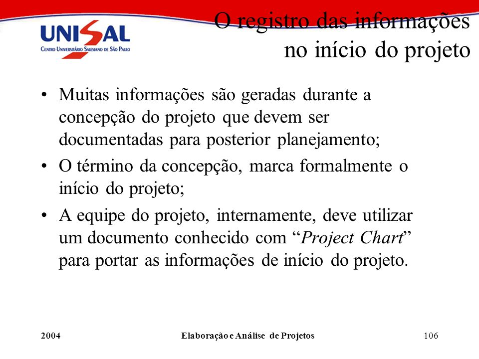 O registro das informações no início do projeto