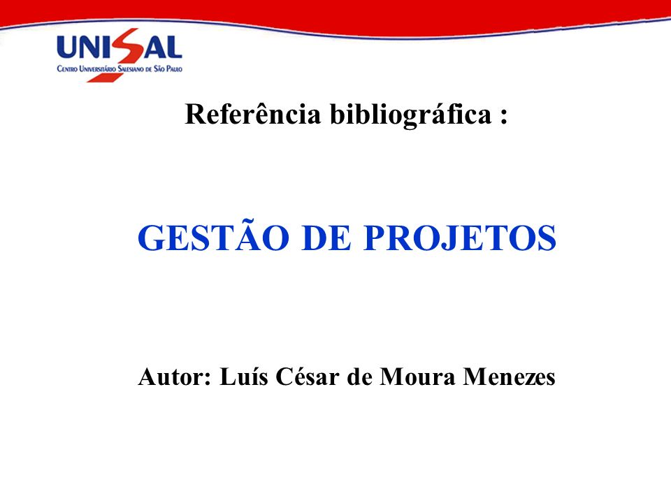Referência bibliográfica : Autor: Luís César de Moura Menezes