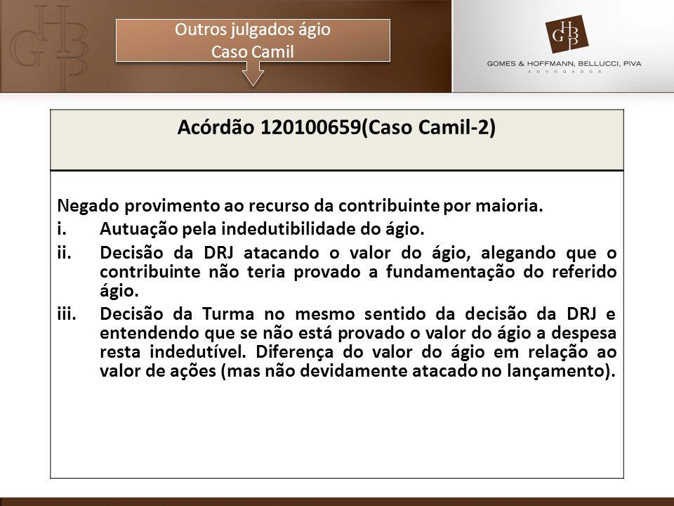 Outros julgados ágio Caso Camil. Acórdão 120100659(Caso Camil-2) Negado provimento ao recurso da contribuinte por maioria.