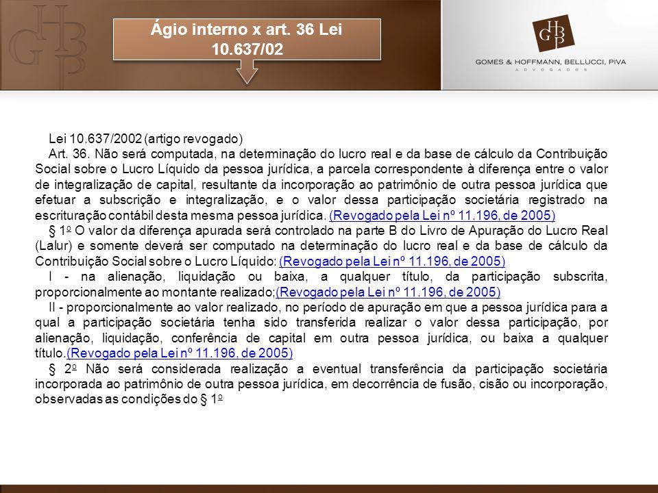 Ágio interno x art. 36 Lei 10.637/02 Lei 10.637/2002 (artigo revogado)