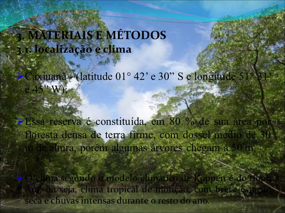3. MATERIAIS E MÉTODOS 3.1. localização e clima