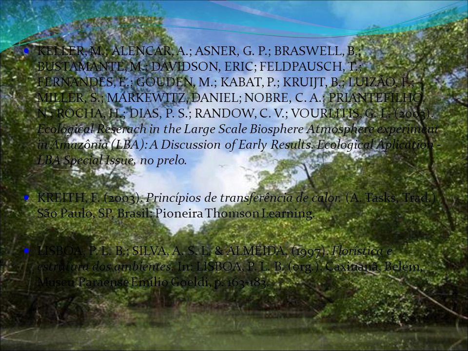 KELLER, M. ; ALENCAR, A. ; ASNER, G. P. ; BRASWELL, B. ; BUSTAMANTE, M