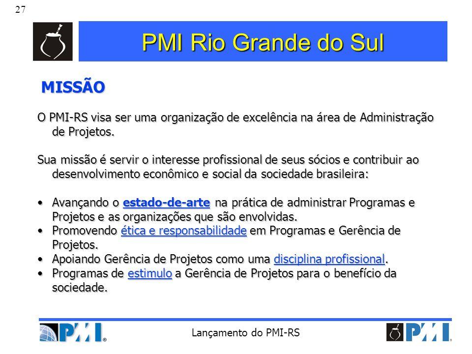 PMI Rio Grande do Sul MISSÃO