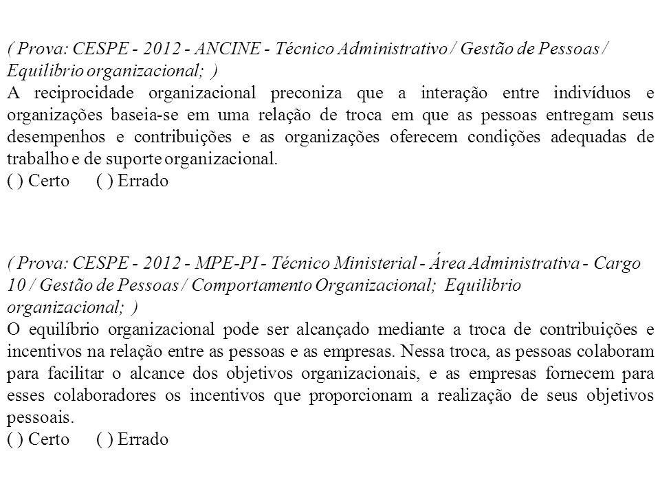 ( Prova: CESPE - 2012 - ANCINE - Técnico Administrativo / Gestão de Pessoas / Equilibrio organizacional; )