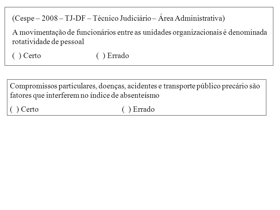 (Cespe – 2008 – TJ-DF – Técnico Judiciário – Área Administrativa)