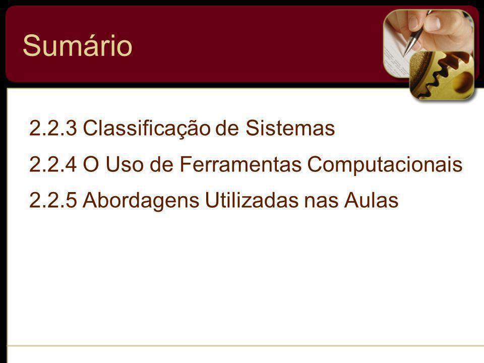 Sumário 2.2.3 Classificação de Sistemas