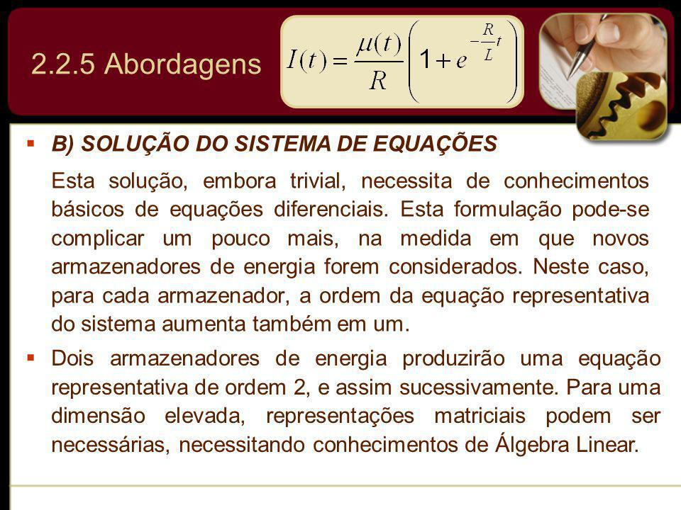 2.2.5 Abordagens B) SOLUÇÃO DO SISTEMA DE EQUAÇÕES