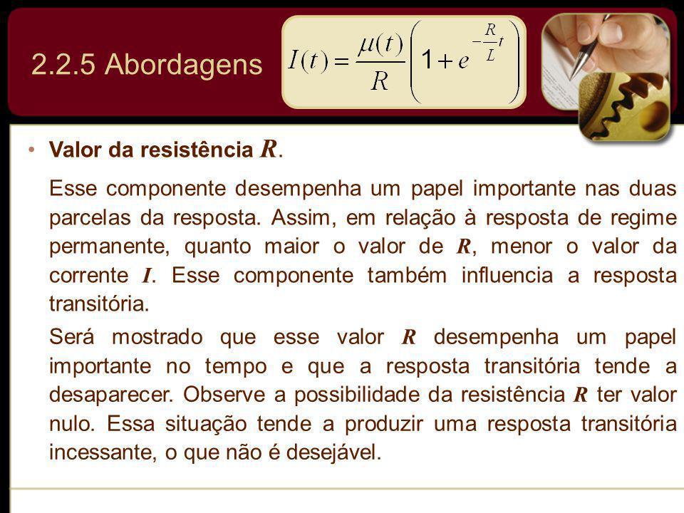 2.2.5 Abordagens Valor da resistência R.