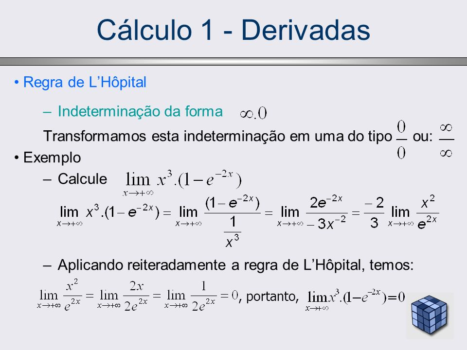 Cálculo 1 - Derivadas Regra de L'Hôpital Indeterminação da forma