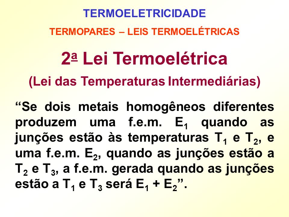 TERMOPARES – LEIS TERMOELÉTRICAS (Lei das Temperaturas Intermediárias)
