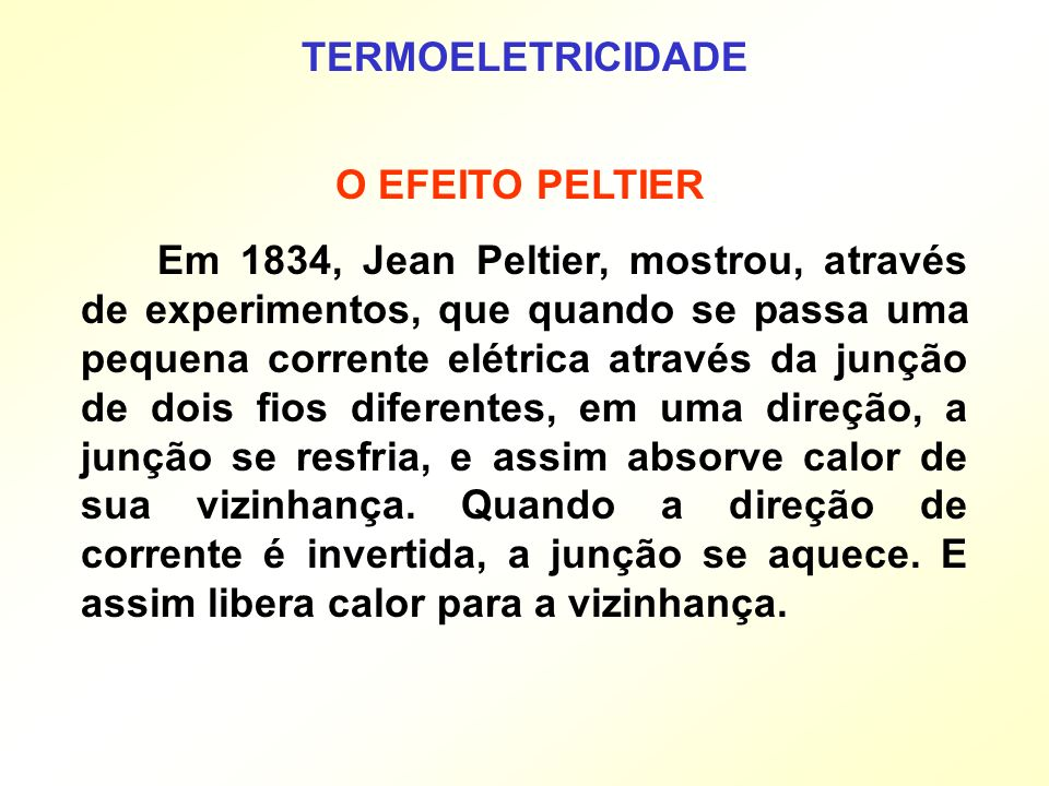 TERMOELETRICIDADE O EFEITO PELTIER.