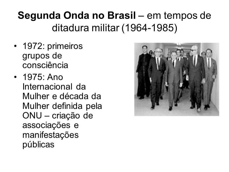 Segunda Onda no Brasil – em tempos de ditadura militar (1964-1985)