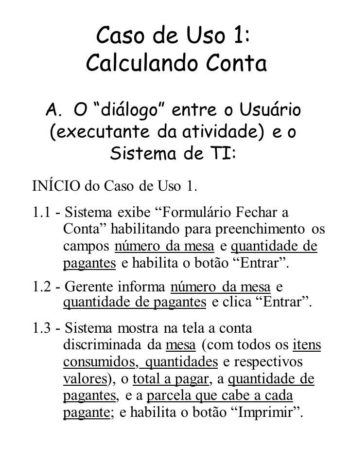 Caso de Uso 1: Calculando Conta A