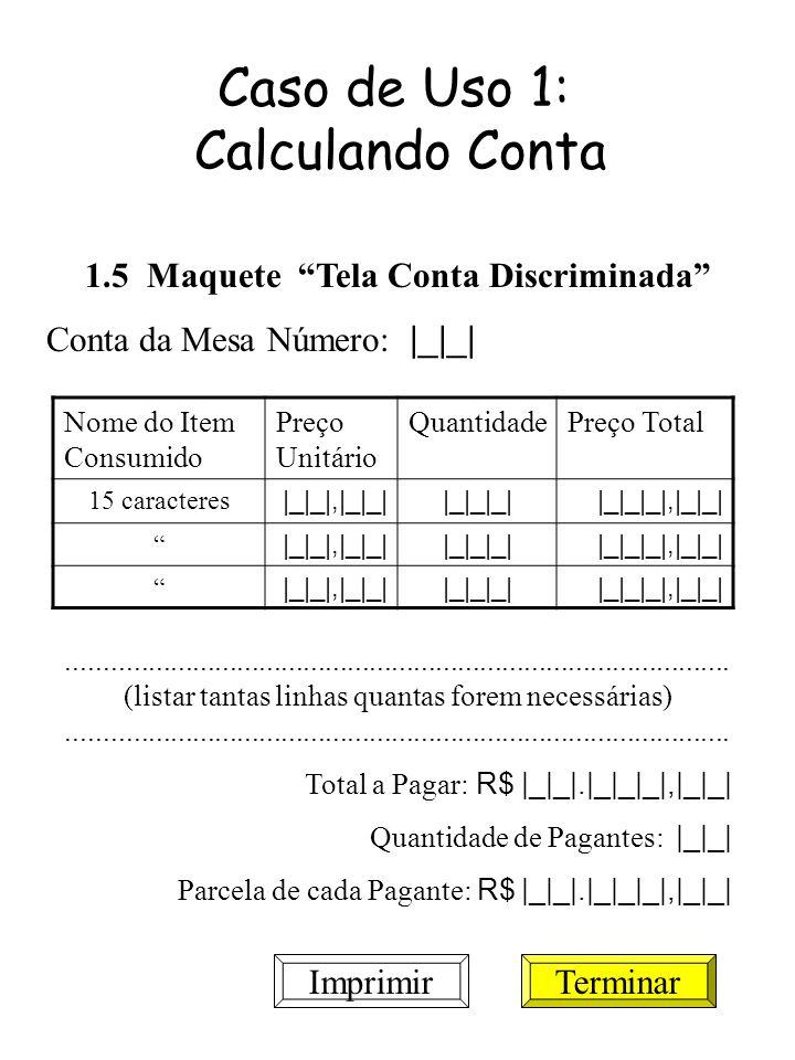 Caso de Uso 1: Calculando Conta