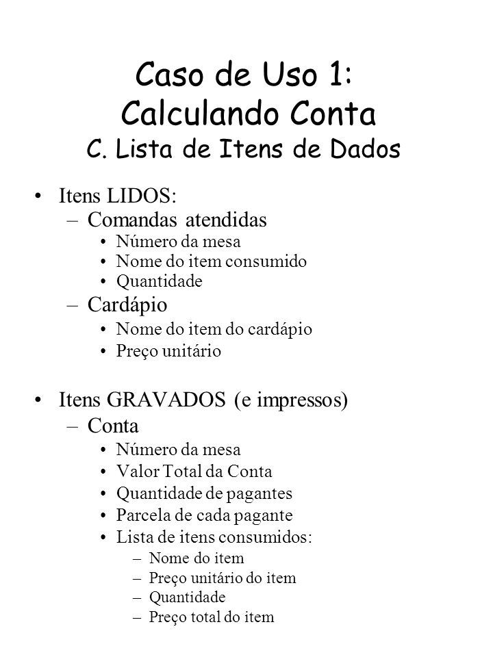 Caso de Uso 1: Calculando Conta C. Lista de Itens de Dados