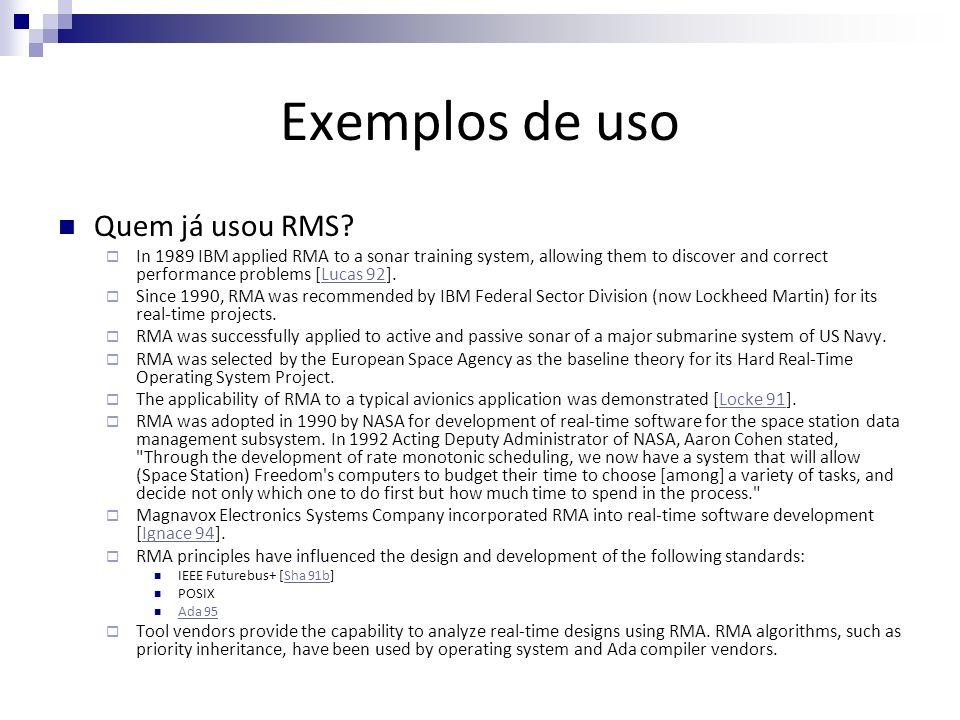 Exemplos de uso Quem já usou RMS