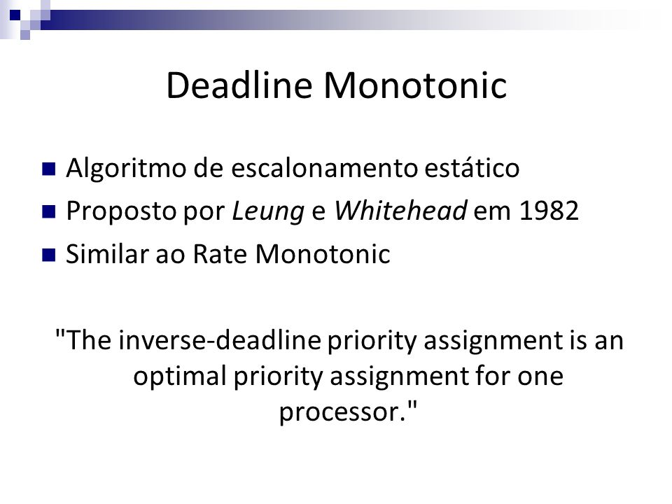 Deadline Monotonic Algoritmo de escalonamento estático
