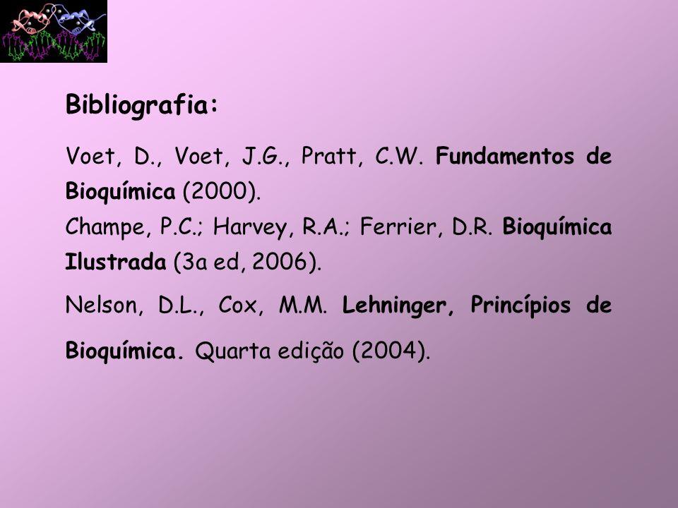 Bibliografia:Voet, D., Voet, J.G., Pratt, C.W. Fundamentos de Bioquímica (2000).