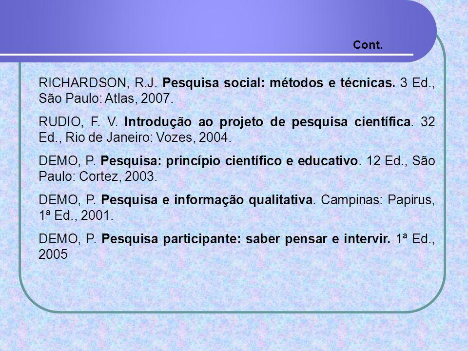 DEMO, P. Pesquisa participante: saber pensar e intervir. 1ª Ed., 2005
