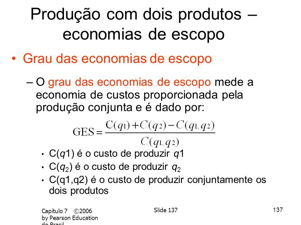 Produção com dois produtos – economias de escopo