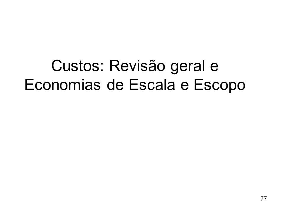 Custos: Revisão geral e Economias de Escala e Escopo