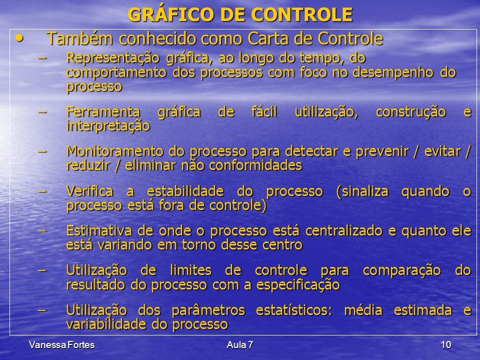 GRÁFICO DE CONTROLE Também conhecido como Carta de Controle