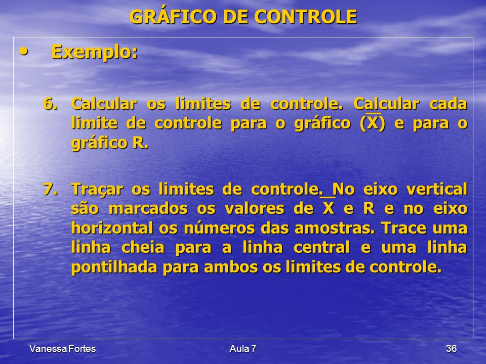 GRÁFICO DE CONTROLE Exemplo: