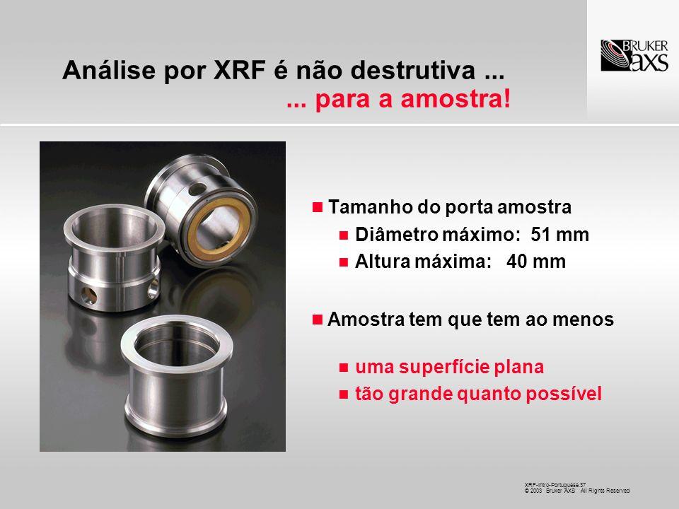Análise por XRF é não destrutiva ... ... para a amostra!