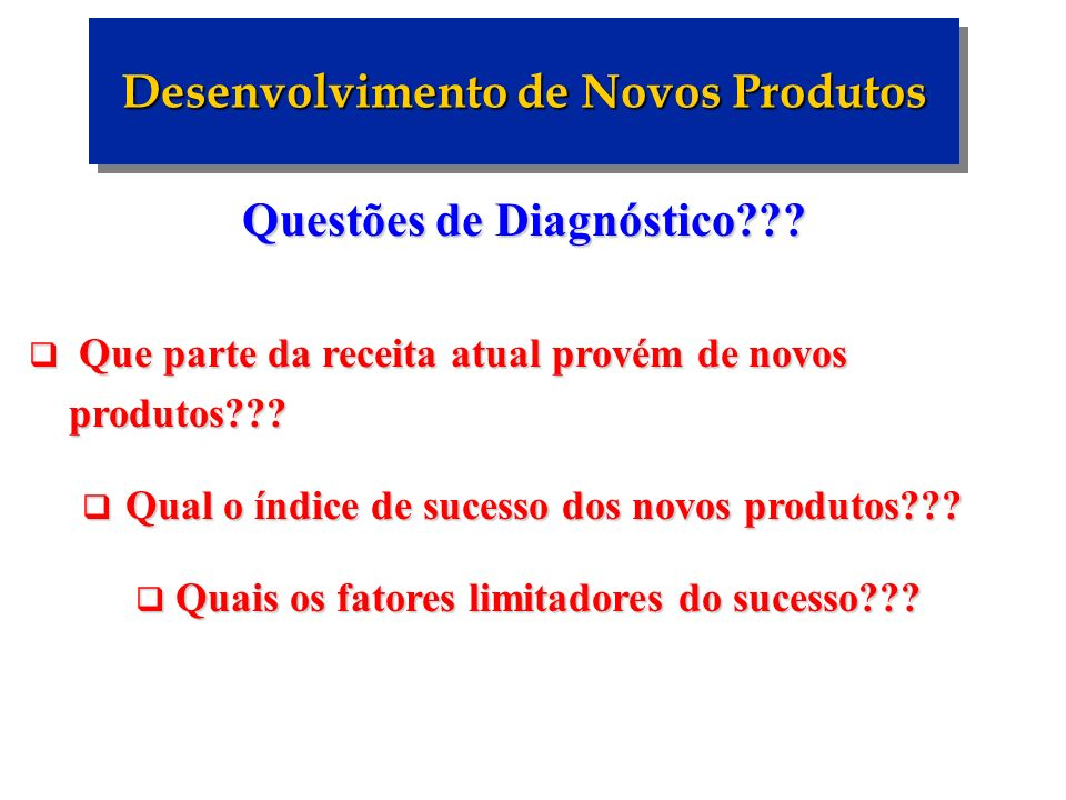 Desenvolvimento de Novos Produtos Questões de Diagnóstico
