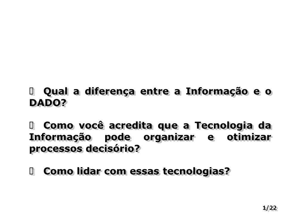 ü Qual a diferença entre a Informação e o DADO