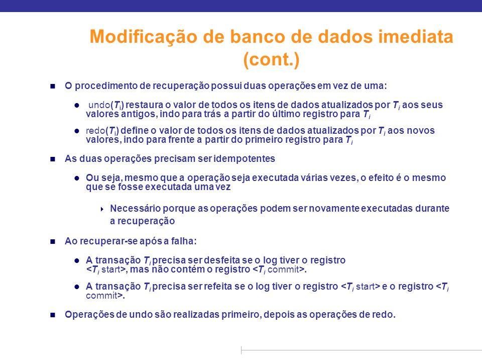 Modificação de banco de dados imediata (cont.)