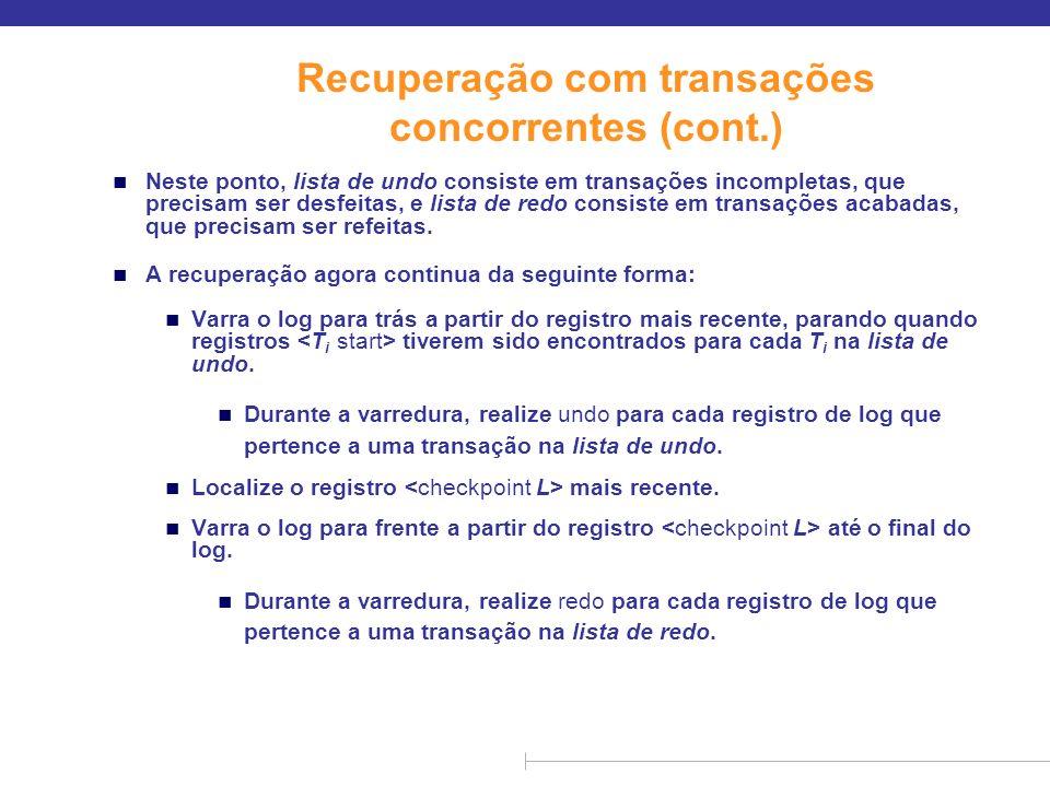 Recuperação com transações concorrentes (cont.)