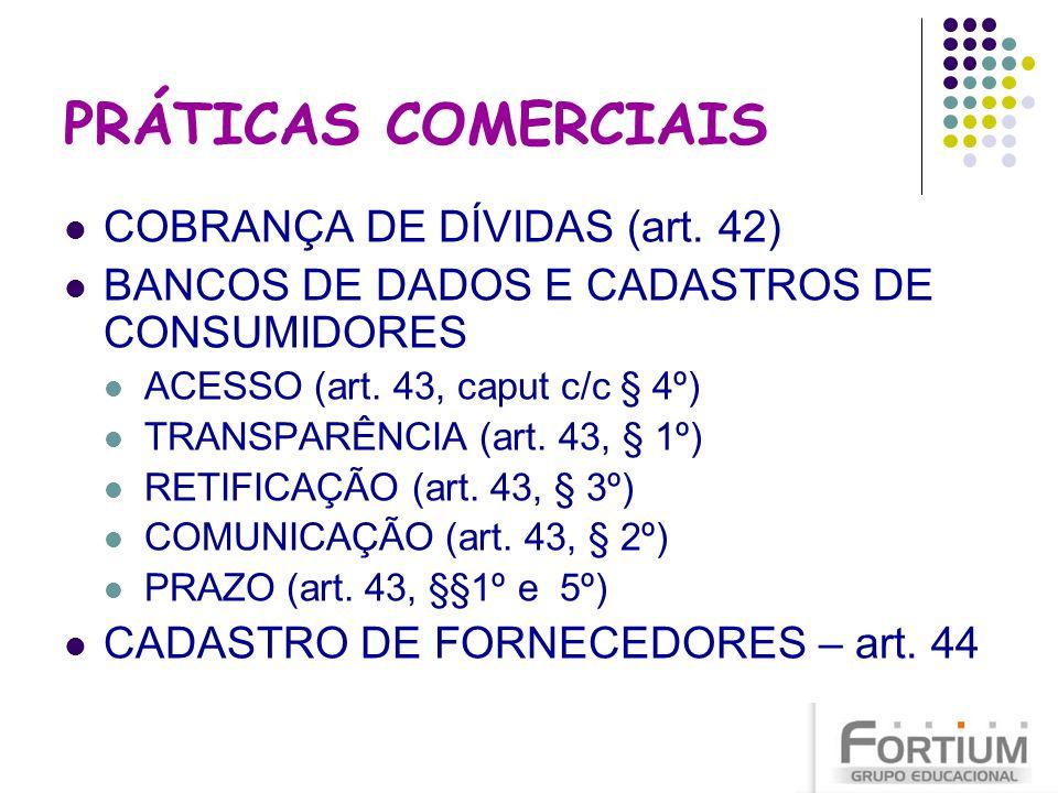 PRÁTICAS COMERCIAIS COBRANÇA DE DÍVIDAS (art. 42)