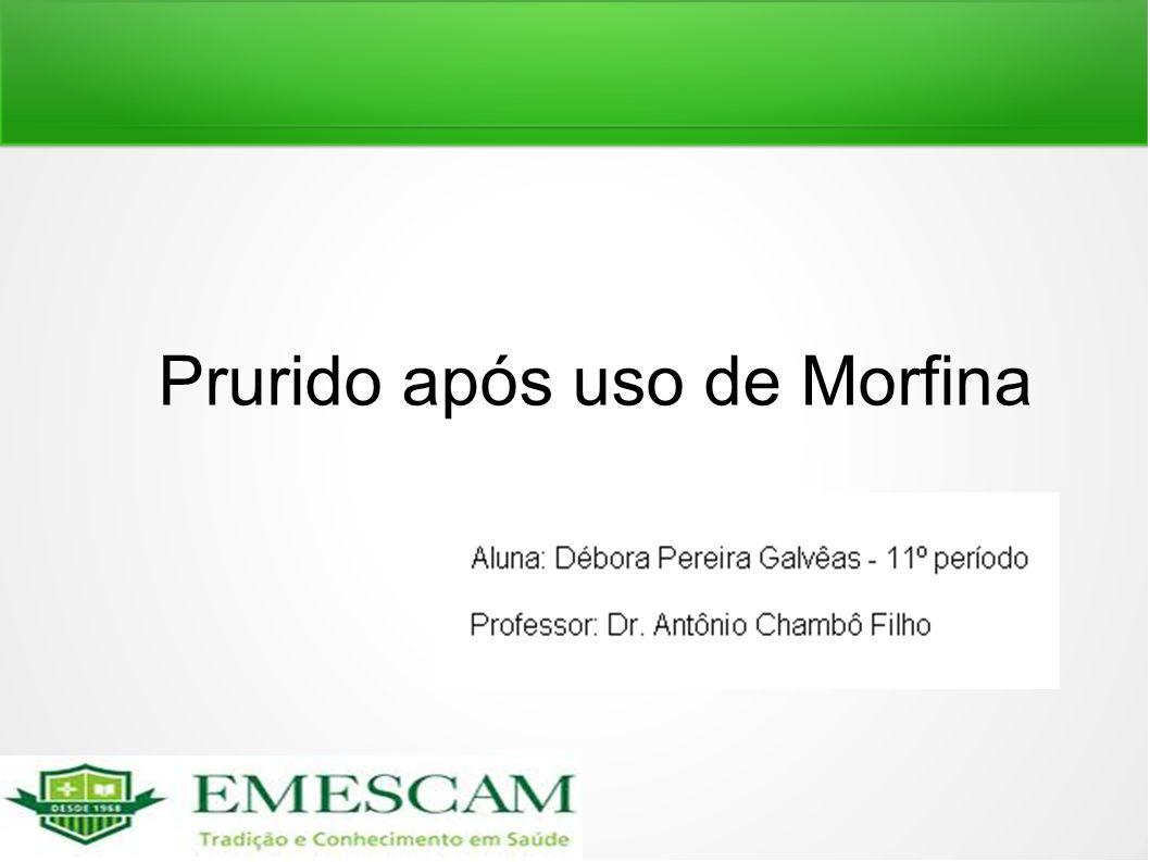 Prurido após uso de Morfina
